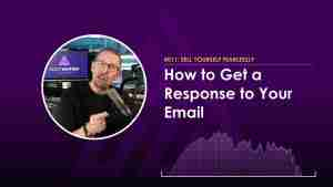 How to Get a Response to Your Email - SYF011