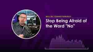 "Stop Being Afraid of the Word ""No"" - SYF015"